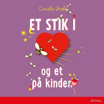 Cornelia Strøh: Et stik i hjertet og et på kinden
