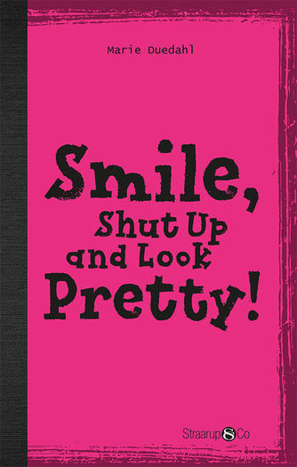 Marie Duedahl: Smile, shut up and be pretty!