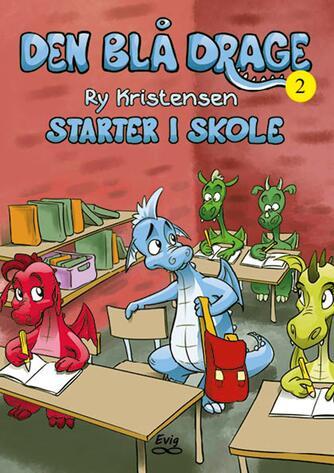 Ry Kristensen (f. 1978): Den blå drage starter i skole