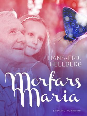 Hans-Eric Hellberg: Morfars Maria