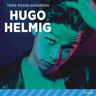 Trine Risom-Andersen: Hugo Helmig