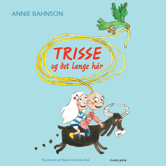 Annie Bahnson: Trisse og det lange hår