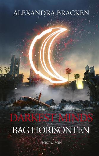 Alexandra Bracken: Darkest minds - bag horisonten