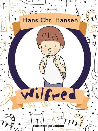 Hans Chr. Hansen (f. 1949): Wilfred