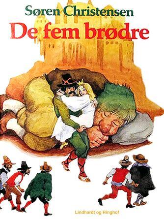 Søren Christensen (f. 1910): De fem brødre : europæiske folkeeventyr