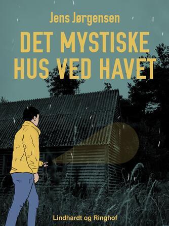 Jens Jørgensen (f. 1942-12-21): Det mystiske hus ved havet