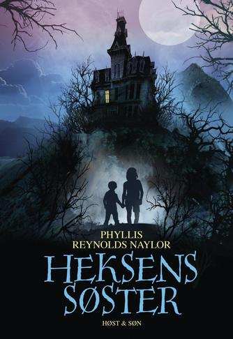 Phyllis Reynolds Naylor: Heksens søster