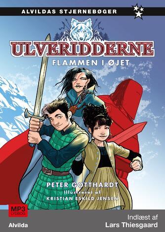 Peter Gotthardt: Ulveridderne - flammen i øjet