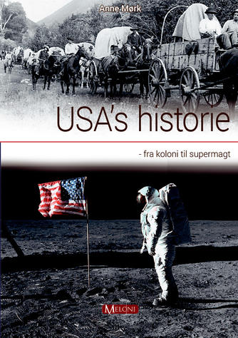 Anne Mørk: USA's historie : fra koloni til supermagt