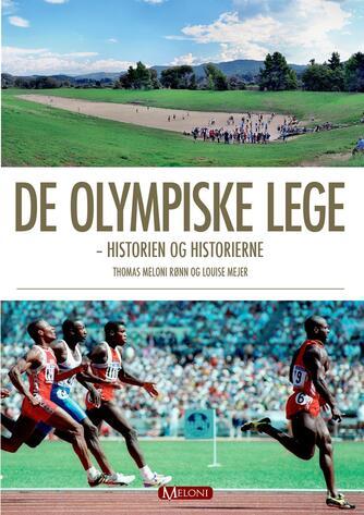 Louise Mejer, Thomas Meloni Rønn: De Olympiske Lege : historien og historierne