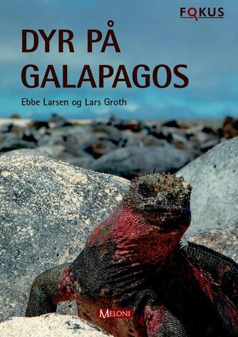 Ebbe Larsen, Lars Groth: Dyr på Galapagos