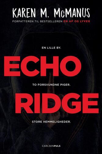 Karen M. McManus: Echo Ridge : en lille by, to forsvundne piger, store hemmeligheder