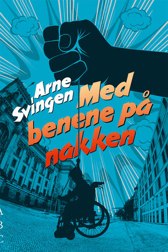 Arne Svingen: Med benene på nakken