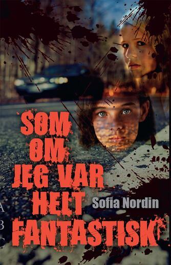 Sofia Nordin: Som om jeg var helt fantastisk