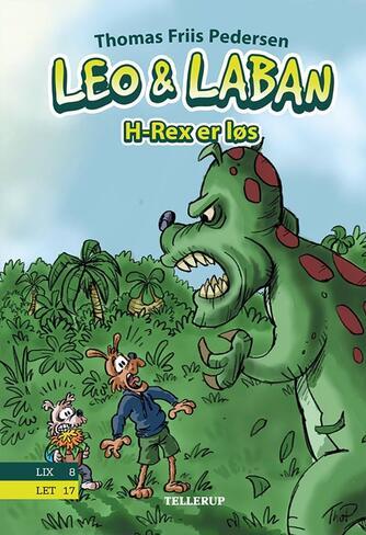 Thomas Friis Pedersen: Leo & Laban - H-Rex er løs