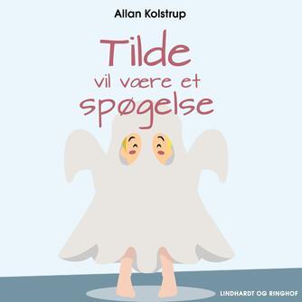 Allan Kolstrup: Tilde vil være et spøgelse