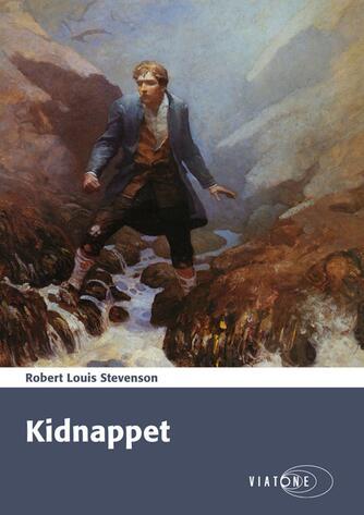 R. L. Stevenson: Kidnapped : David Balfours eventyrlige oplevelser i året 1751, fortalt af ham selv (Ved Søren Elung Jensen)