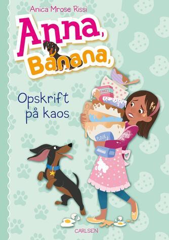 Anica Mrose Rissi: Anna, Banana - opskrift på kaos