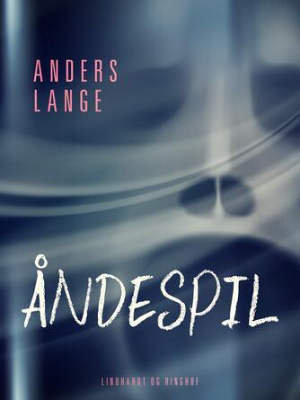 Anders Lange: Åndespil