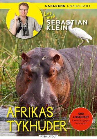 Sebastian Klein, Rikke Klein: Afrikas tykhuder