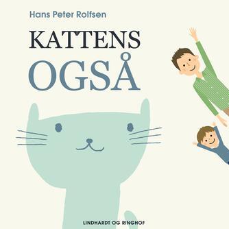 Hans Peter Rolfsen: Kattens også