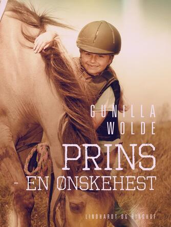 Gunilla Wolde: Prins - en ønskehest