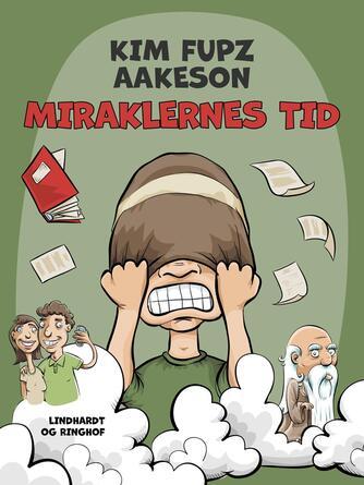 Kim Fupz Aakeson: Miraklernes tid