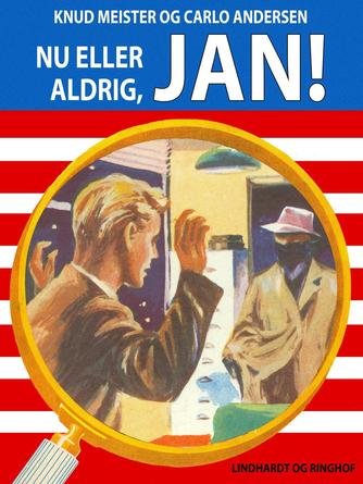 : Nu eller aldrig, Jan!