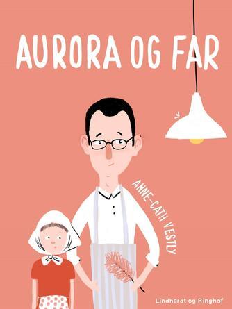 Anne-Cath. Vestly: Aurora og far