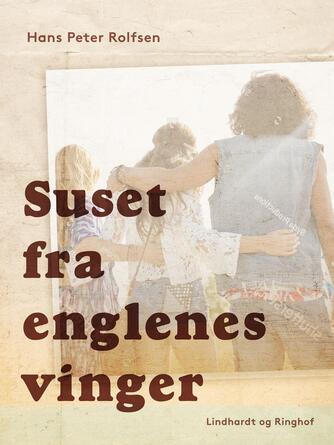 Hans Peter Rolfsen: Suset fra englenes vinger : roman