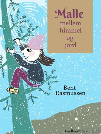 Bent Rasmussen (f. 1934): Malle mellem himmel og jord