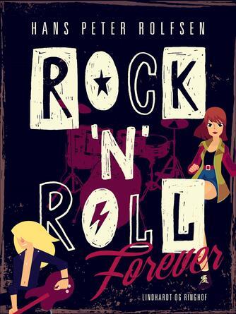 Hans Peter Rolfsen: Rock'n'roll forever : roman