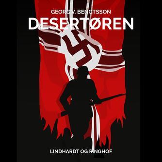 Georg V. Bengtsson: Desertøren