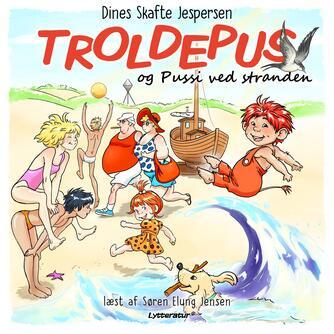 Dines Skafte Jespersen: Troldepus og Pussi ved stranden