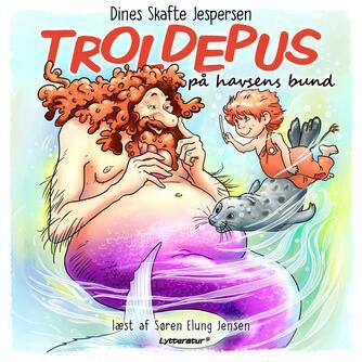 Dines Skafte Jespersen: Troldepus på havsens bund