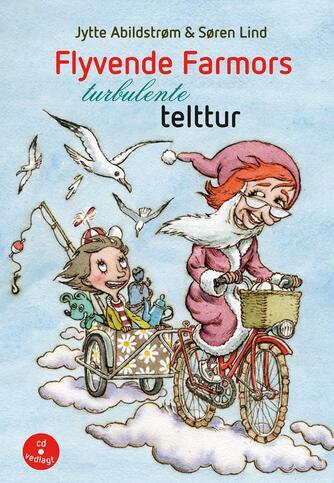 Jytte Abildstrøm: Flyvende farmors turbulente telttur