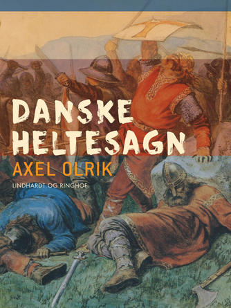 Axel Olrik: Danske heltesagn. 1