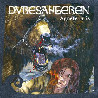 Agnete Friis: Dyresangeren