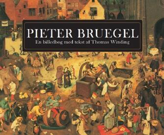 Thomas Winding: Pieter Bruegel : en billedbog