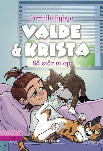Pernille Eybye: Valde & Krista - så står vi op