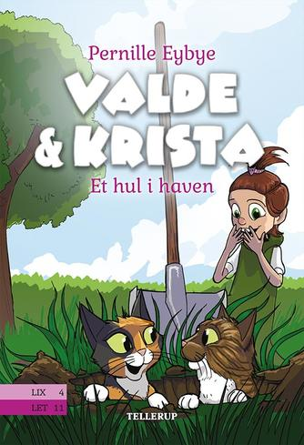 Pernille Eybye: Valde & Krista - et hul i haven