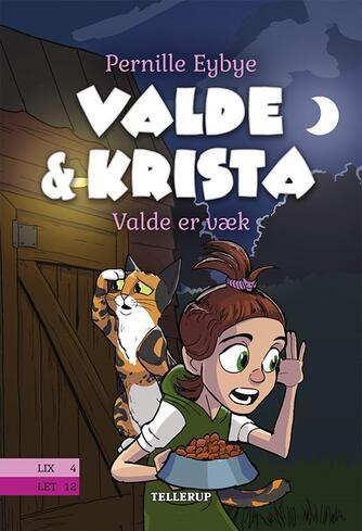 Pernille Eybye: Valde & Krista - Valde er væk