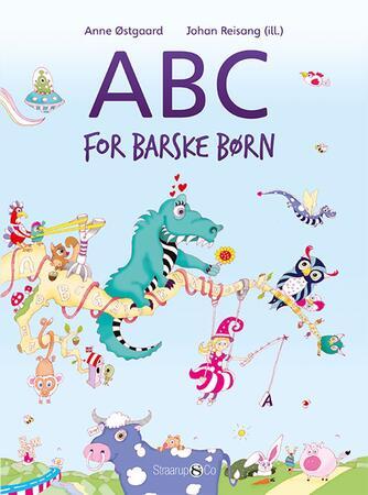 Anne Østgaard, Johan Reisang: ABC for barske børn