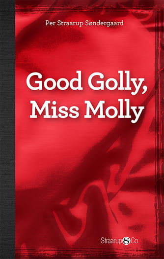 Per Straarup Søndergaard: Good Golly, miss Molly