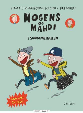 Kim Fupz Aakeson, Rasmus Bregnhøi: Mogens og Mahdi i svømmehallen