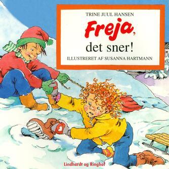 Trine Juul Hansen: Freja, det sner!