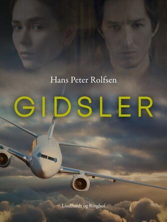 Hans Peter Rolfsen: Gidsler : roman