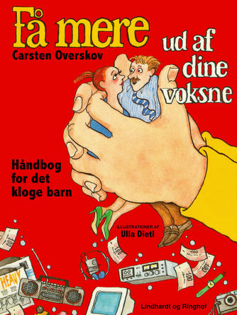 Carsten Overskov: Få mere ud af dine voksne : håndbog for det kloge barn