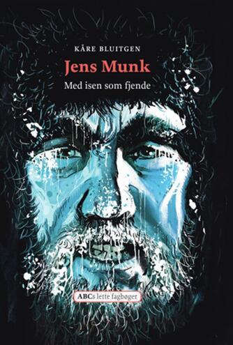 Kåre Bluitgen: Jens Munk : med isen som fjende