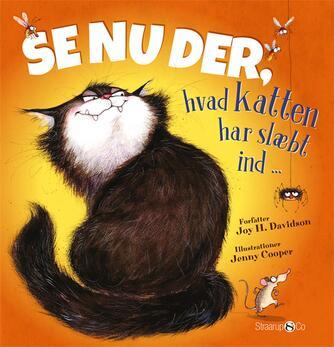Joy H. Davidson, Jenny Cooper: Se nu der, hvad katten har slæbt ind